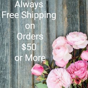 Other - Always Free Shipping on orders of $50 or more